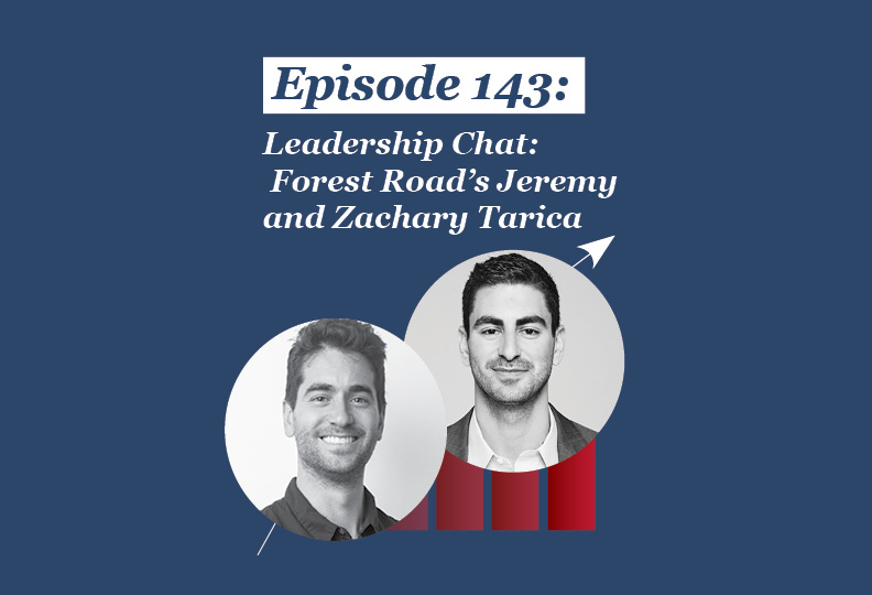 Absolute Return Podcast #143: Leadership Chat: Forest Road's Jeremy and Zachary Tarica