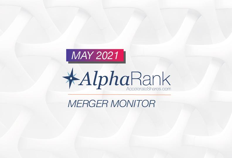 AlphaRank Merger Monitor – May 2021