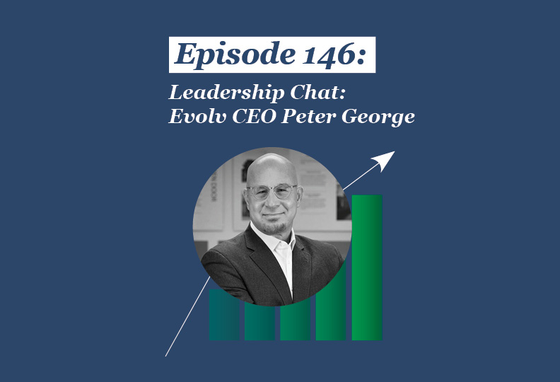 Absolute Return Podcast #146: Leadership Chat: Evolv CEO Peter George