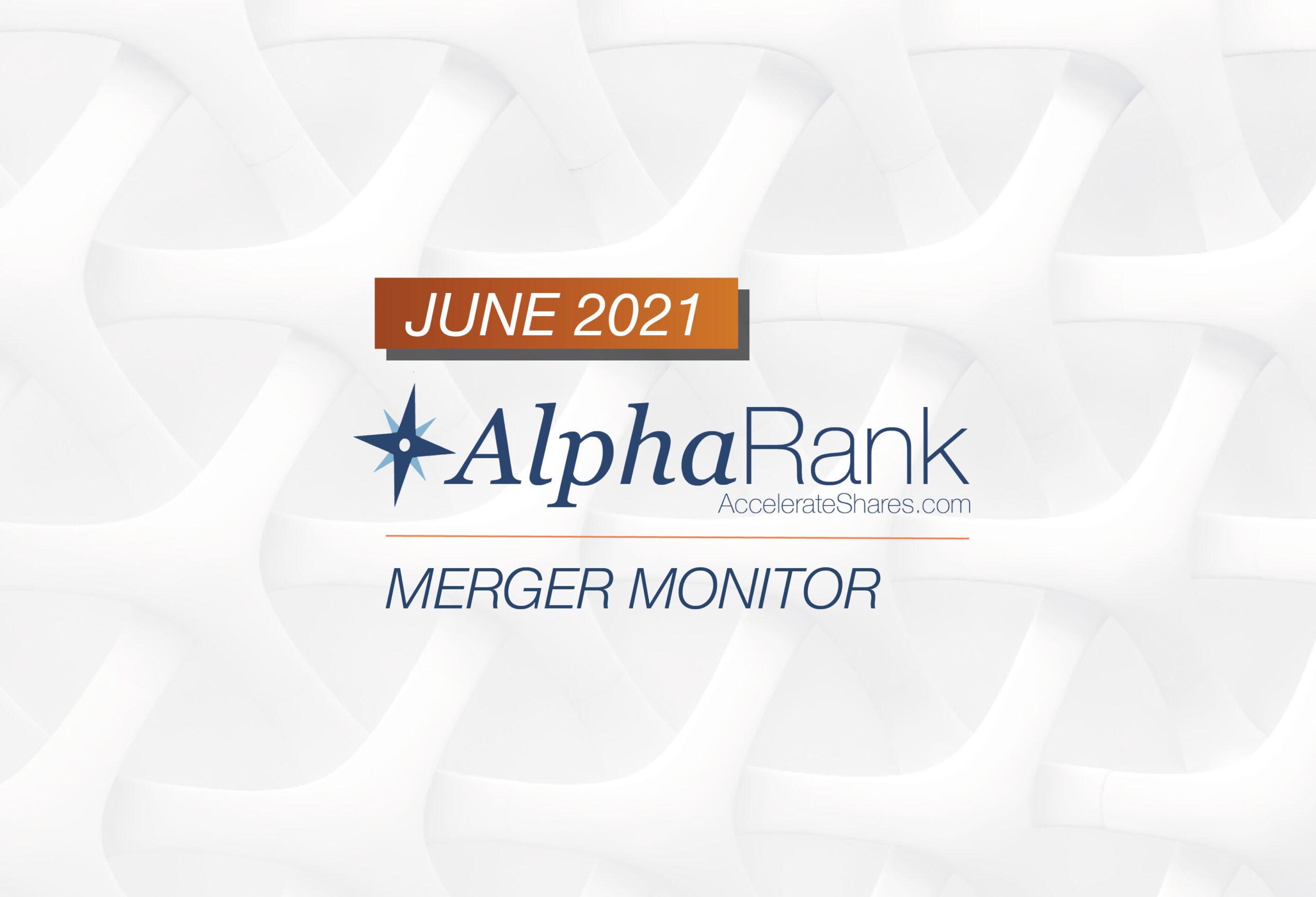 AlphaRank Merger Monitor – June 2021