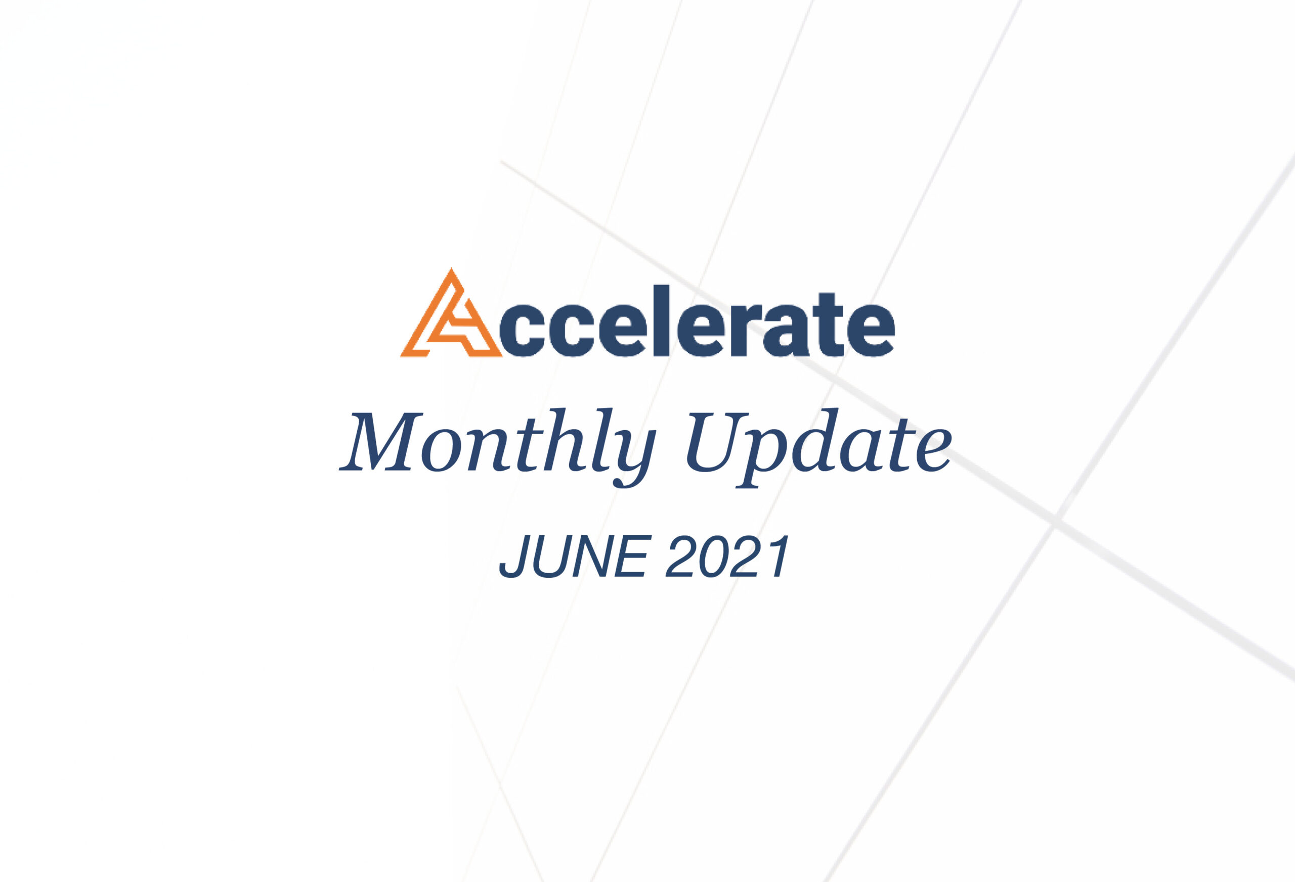Accelerate Monthly Update – June 2021