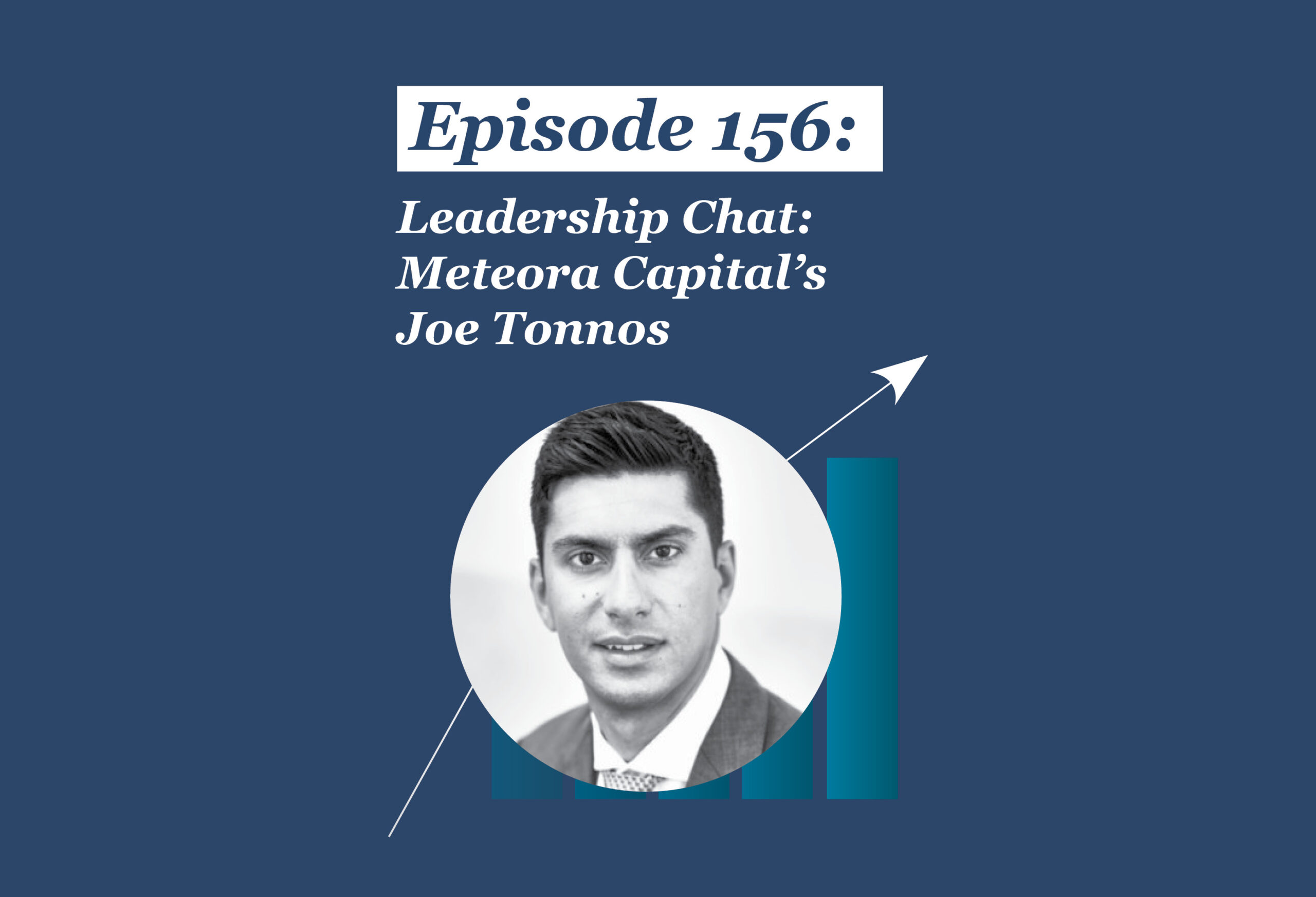 Absolute Return Podcast #156: Leadership Chat: Meteora Capital's Joe Tonnos