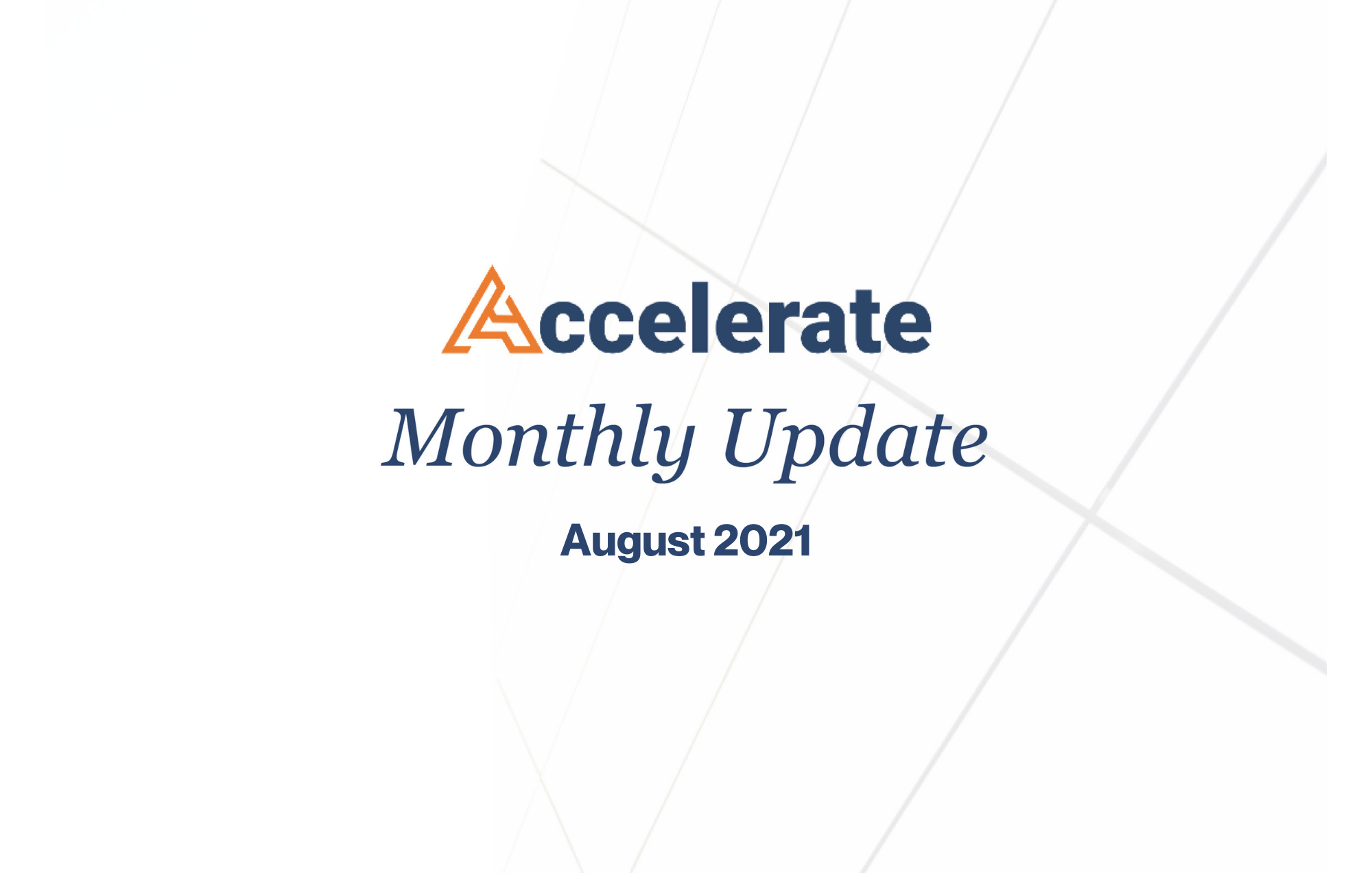 Accelerate Monthly Update – August 2021