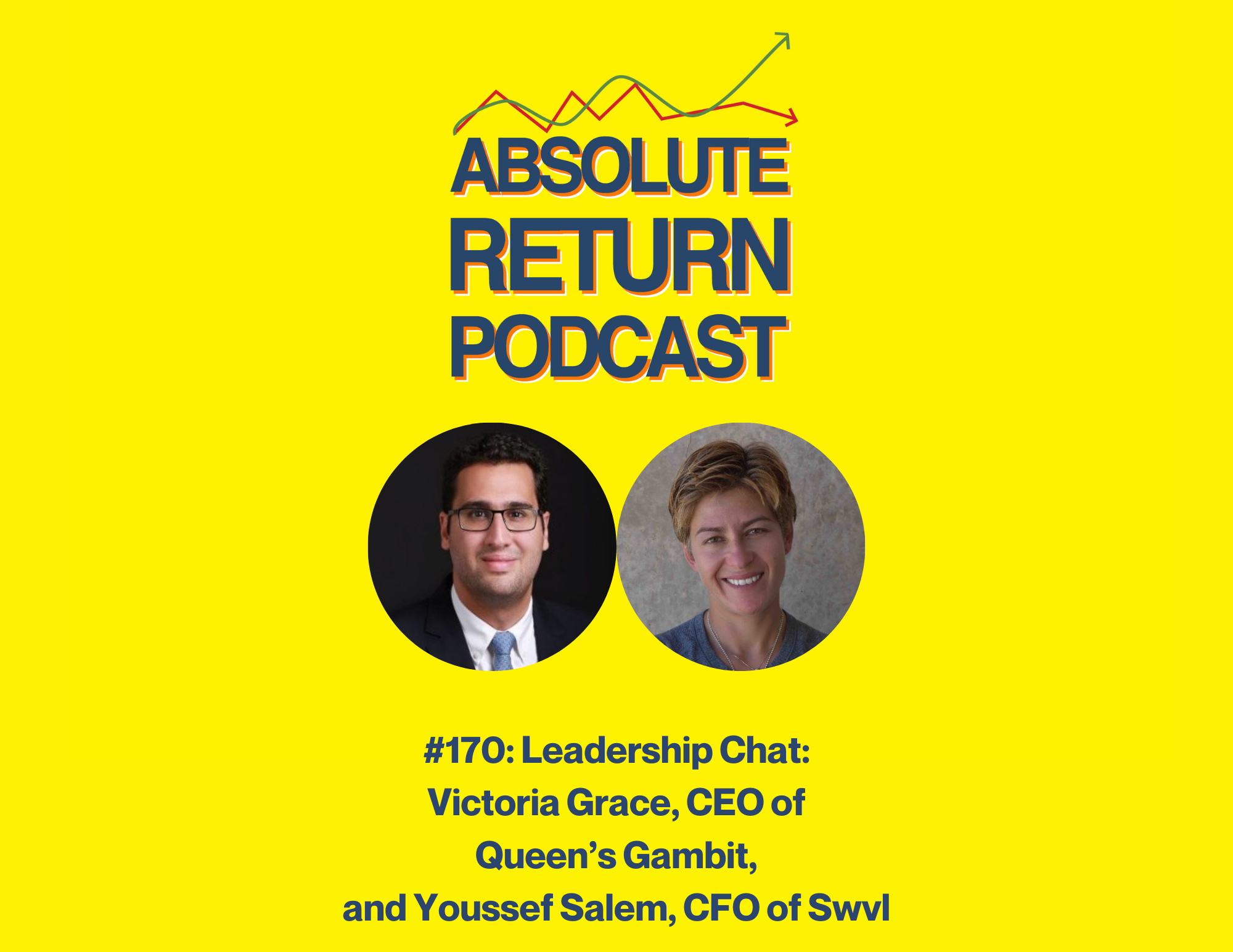 Absolute Return Podcast #170: Leadership Chat: Victoria Grace, CEO of Queen's Gambit, and Youssef Salem, CFO of Swvl