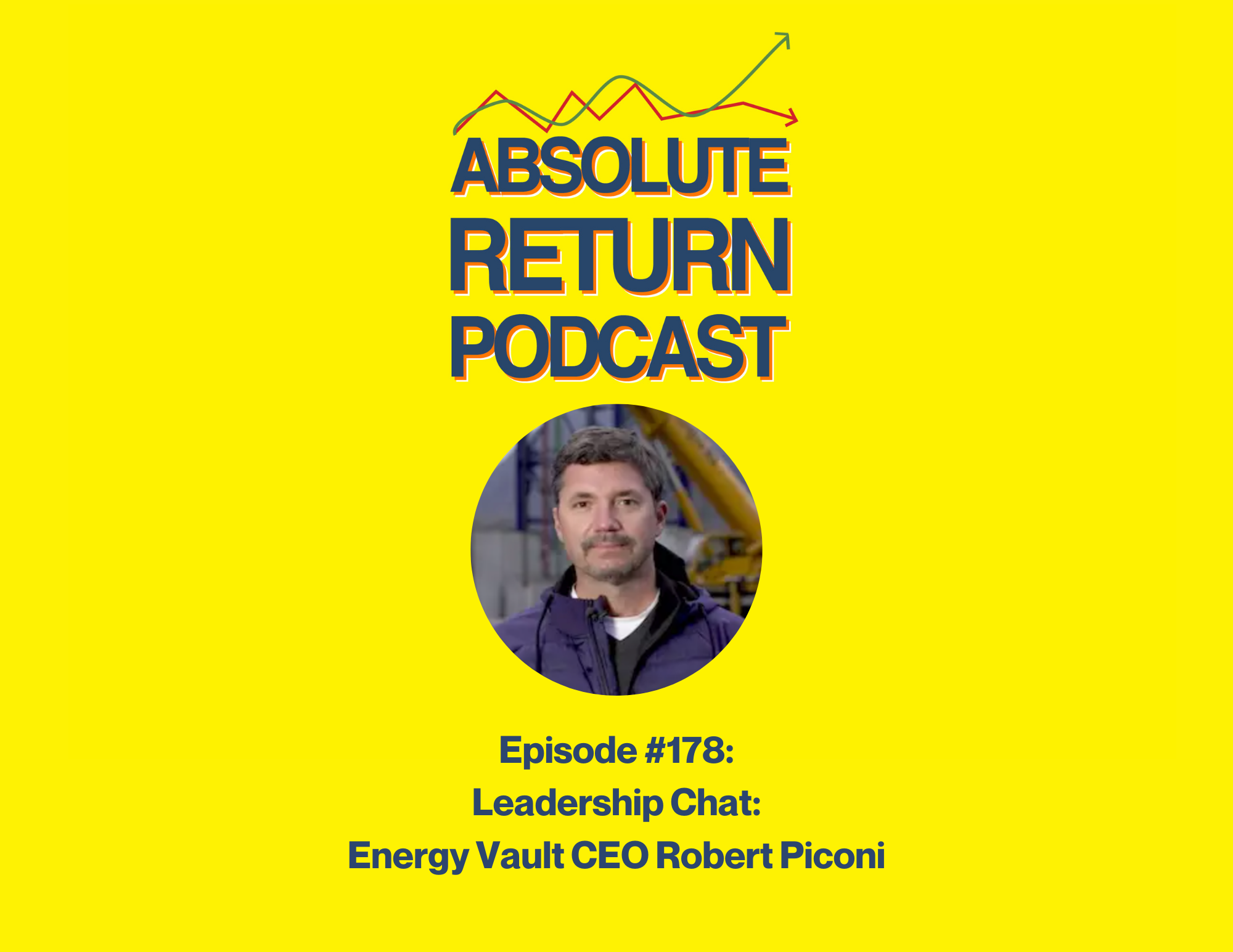 Absolute Return Podcast #178: Energy Vault CEO Robert Piconi